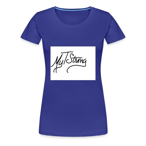 MyTStrong_Script - Women's Premium T-Shirt