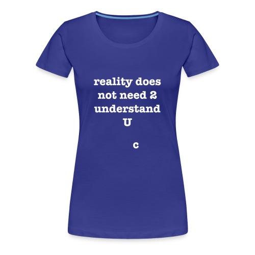 reality - Women's Premium T-Shirt