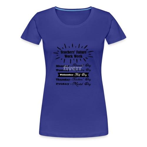 Teachers Future Work Week png 1 - Women's Premium T-Shirt