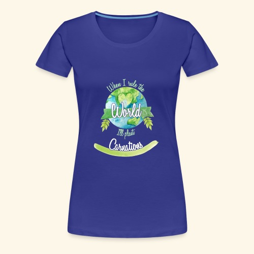 Carnations World Ruler - Women's Premium T-Shirt