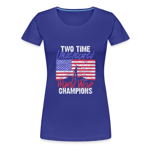 RETIRED ARMY: Undefeated War Champs - Women's Premium T-Shirt