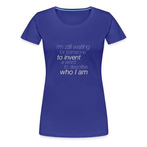 I'm Still Waiting... Genderqueer/Questioning - Women's Premium T-Shirt