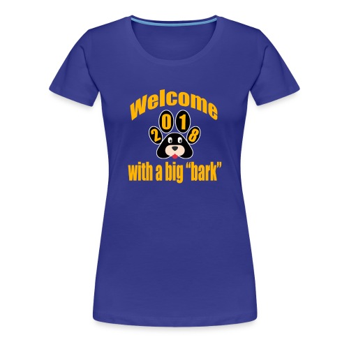 welcome 2018 with a big bark - Women's Premium T-Shirt