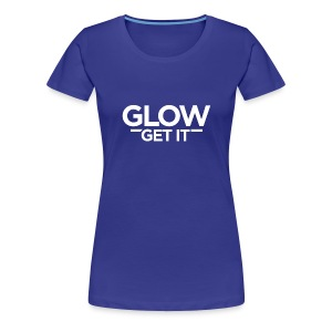 Glow Get It - Women's Premium T-Shirt