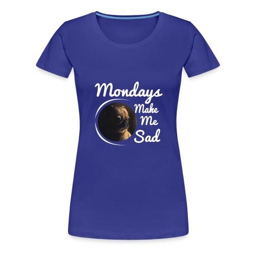 Sad Mondays - Women's Premium T-Shirt