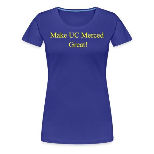 Make UC Merced Great! - Women's Premium T-Shirt