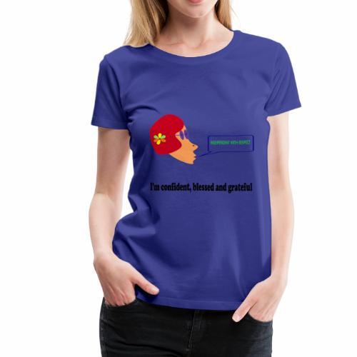 IM CONFIDENT BLESSED AND GRATEFUL - Women's Premium T-Shirt