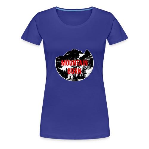 Mountain Born - Women's Premium T-Shirt