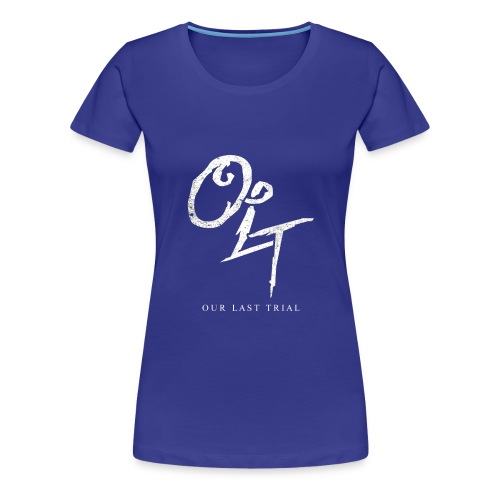 Our Last Trial - Women's Premium T-Shirt