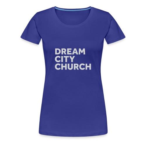 Dream City Church - Women's Premium T-Shirt