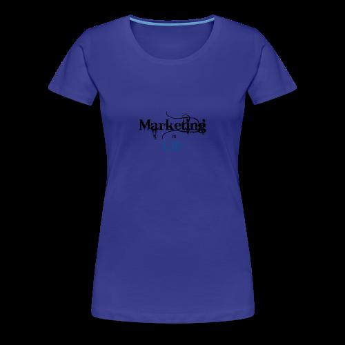 Marketing_is_Life - Women's Premium T-Shirt