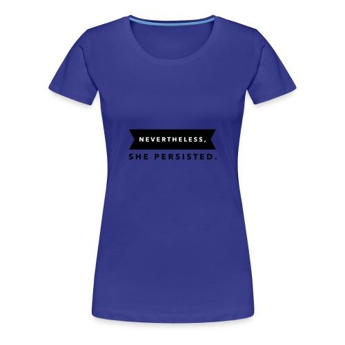 Nevertheless - Women's Premium T-Shirt