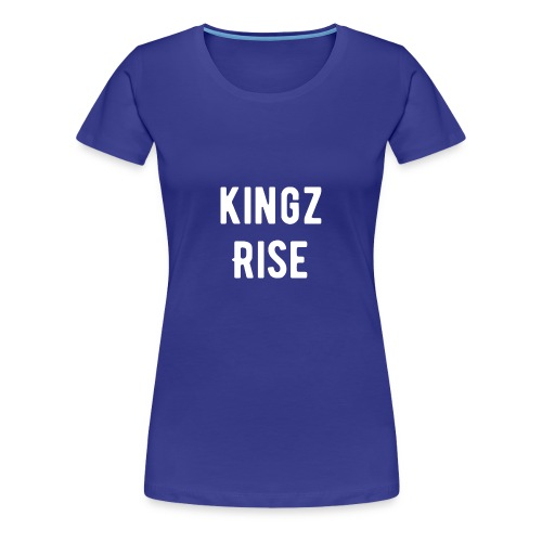 Kingz Rise - Women's Premium T-Shirt