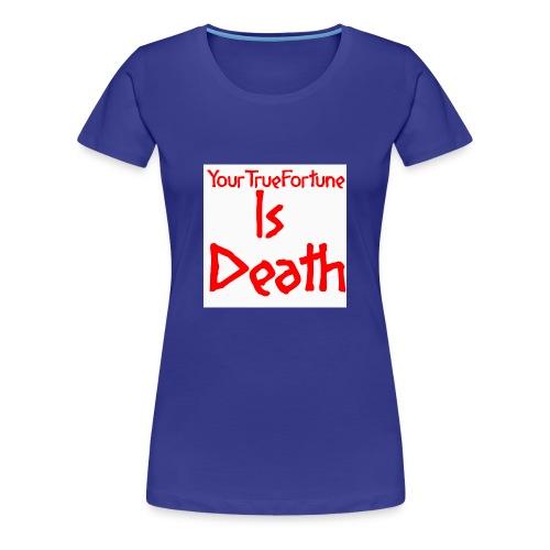 YOUR TRUE FORTUNE - Women's Premium T-Shirt