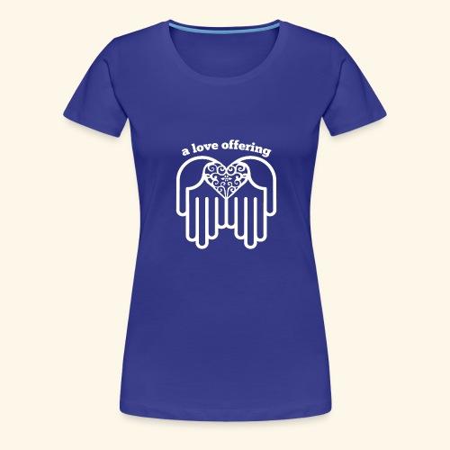 a love offering white - Women's Premium T-Shirt