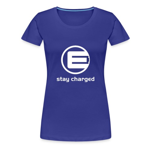 STAY CHARGED - Women's Premium T-Shirt