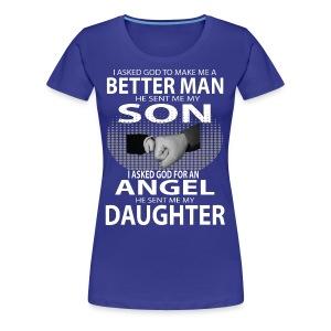Better Man Son Daughter Shirts - Women's Premium T-Shirt