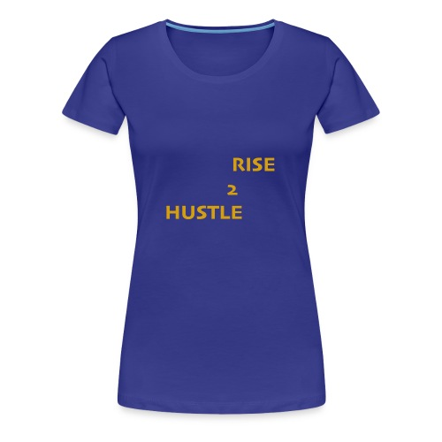 Hustle2Rise Gold up - Women's Premium T-Shirt