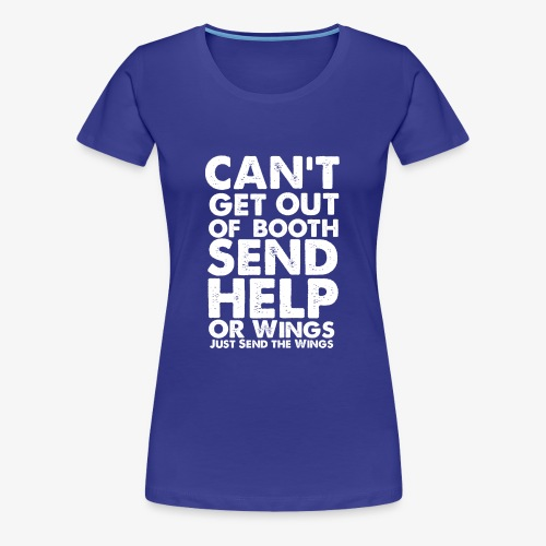 Can't Get Out Of Booth | Gifts for Voice Actors - Women's Premium T-Shirt
