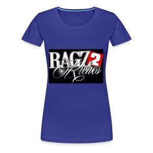 Ragz 2 Riches - Women's Premium T-Shirt