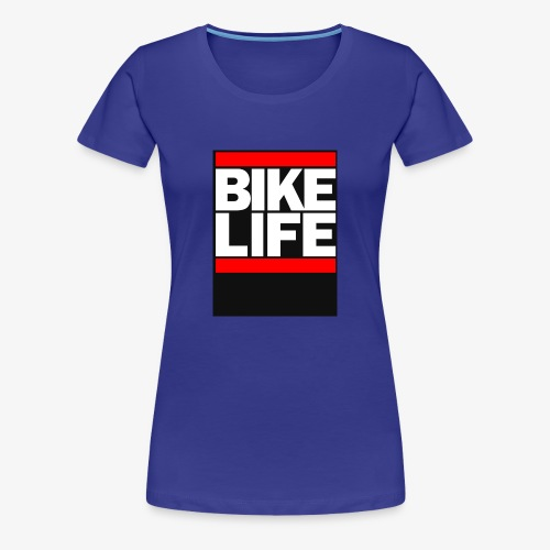 bike life - Women's Premium T-Shirt