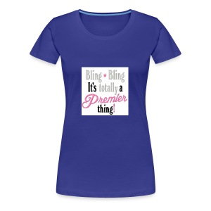 Bling - Women's Premium T-Shirt