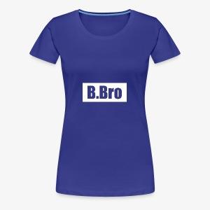 B.RandomBro - Women's Premium T-Shirt