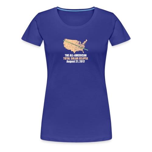 Total Solar Eclipse Summer August 21st 2017 T Shir - Women's Premium T-Shirt