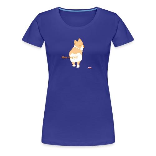 Where is my tail? - Women's Premium T-Shirt