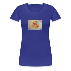 Live Let Live - Women's Premium T-Shirt