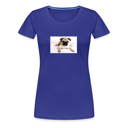 be a super pug savage merch - Women's Premium T-Shirt