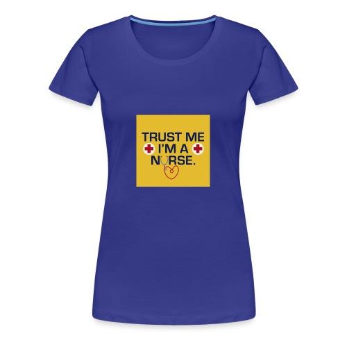 Trust me im a nurse tee - Women's Premium T-Shirt