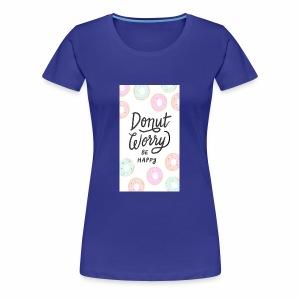 DONUT WORDY BE HAPPY - Women's Premium T-Shirt
