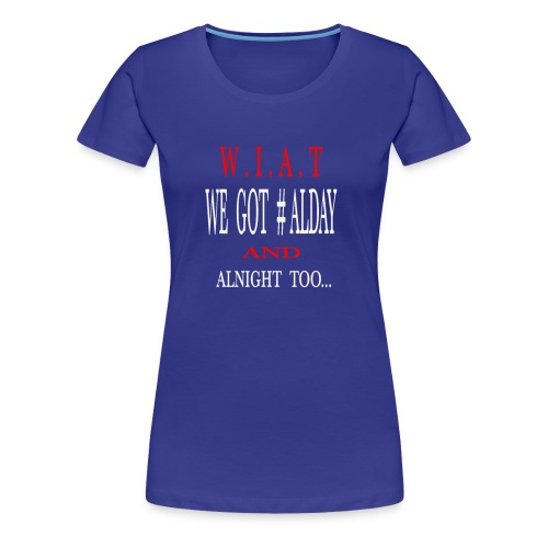 WAIT - Women's Premium T-Shirt