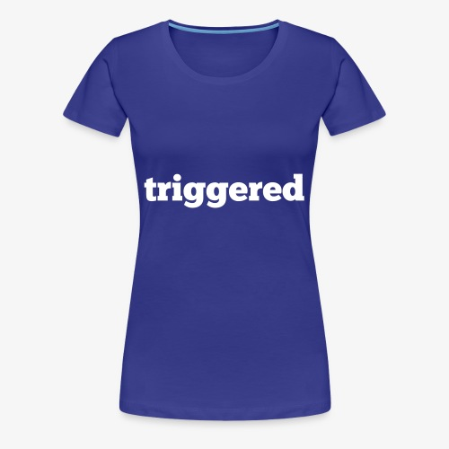 Triggered: Official logo of the Youtube Channel - Women's Premium T-Shirt