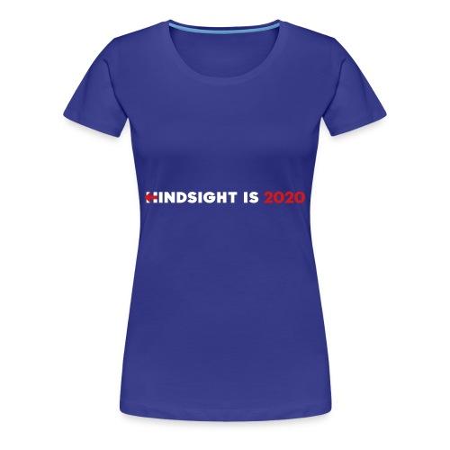 Hindsight Is 2020 - white/red type - Women's Premium T-Shirt