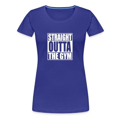 STRAIGHT OUTTA THE GYM HUMOUR LOGO - Women's Premium T-Shirt
