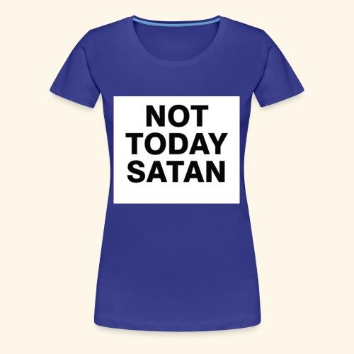 Big Block Not Today Satan Shirts - Women's Premium T-Shirt