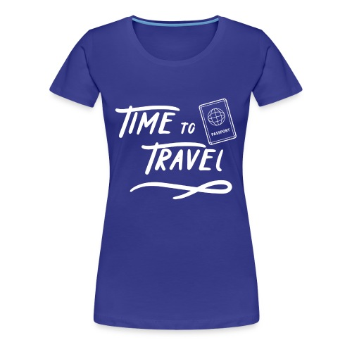 Time to Travel Tshirt - Women's Premium T-Shirt