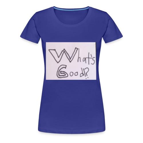 What's Good!? - Women's Premium T-Shirt