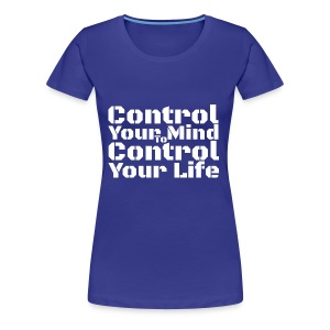 Control Your Mind To Control Your Life - White - Women's Premium T-Shirt