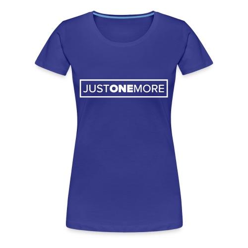 Just one more - Women's Premium T-Shirt