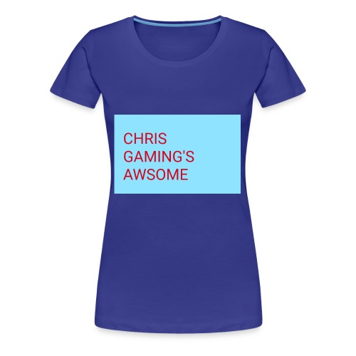 CHRIS GAMING'S AWSOME - Women's Premium T-Shirt