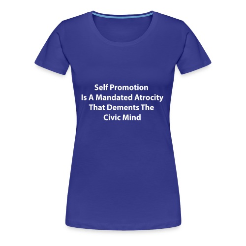 A Discourse On Self, Part 2 - Women's Premium T-Shirt