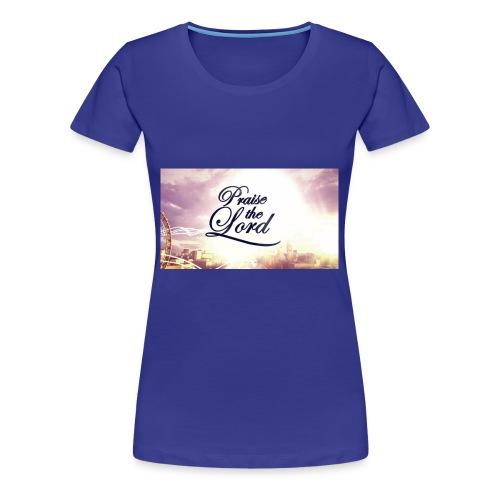 Praise The Lord T-Shirt - Women's Premium T-Shirt