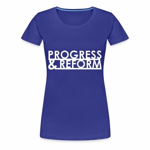 Progress and Reform - Women's Premium T-Shirt