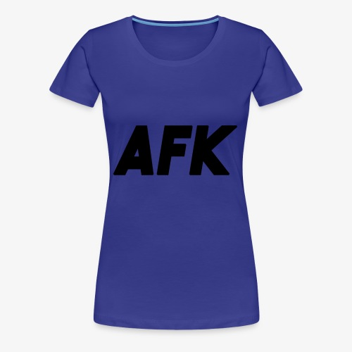 AFK - Away From Knowledge - Women's Premium T-Shirt