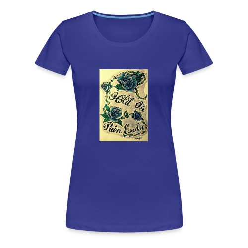 Hold On Pain Ends - Women's Premium T-Shirt