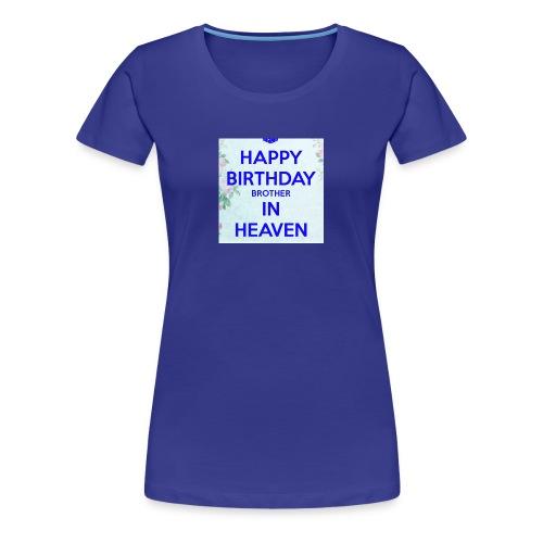 Happy Birthday Brother in Heaven - Women's Premium T-Shirt