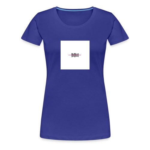 Reflect - Women's Premium T-Shirt